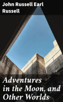 Pdf Adventures in the Moon, and Other Worlds