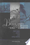 Bioavailability of Contaminants in Soils and Sediments Book