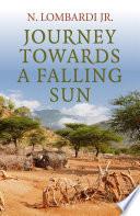 Journey Towards a Falling Sun Book