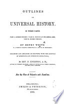Outlines of Universal History ... Edited by H. W.