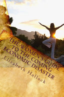 The Women s Guide to the Coming Economic Disaster