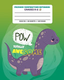 Primary Composition Notebook Grades K 2 Totally Awesome Pow