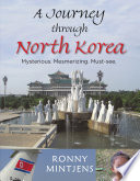 A Journey Through North Korea
