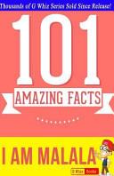 I Am Malala   101 Amazing Facts Book