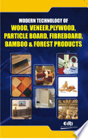 Modern Technology of Wood  Veneer  Plywood  Particle  Board  Fibreboard  Bamboo   Forest Products