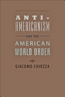 Anti Americanism and the American World Order