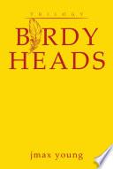 Birdy Heads