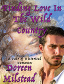 Finding Love In the Wild Country  A Pair of Historical Romances