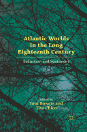 Atlantic Worlds in the Long Eighteenth Century