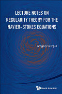 Lecture Notes on Regularity Theory for the Navier-Stokes Equations