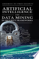 Artificial Intelligence and Data Mining Approaches in Security Frameworks