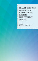 Health Sciences Collection Management for the Twenty-First Century