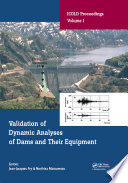 Validation of Dynamic Analyses of Dams and Their Equipment