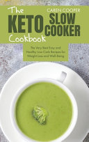 The Keto Slow Cooker Cookbook