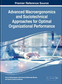 Advanced macroergonomics and sociotechnical approaches for optimal organizational performance / Arturo Realyvásquez, Aidé Aracely Maldonado-Macías, Karina Cecilia Arredondo
