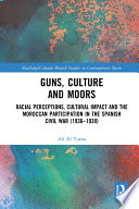 Guns  Culture and Moors