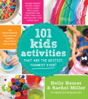 101 Kids Activities That Are the Bestest, Funnest Ever!