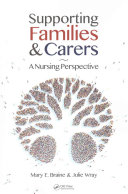 Supporting families & carers : a nursing perspective / Mary E. Braine, Julie Wray.