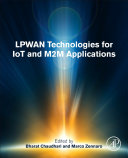LPWAN technologies for IoT and M2M applications / edited by Bharat S. Chaudhari and Marco Zennaro