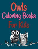Owls Coloring Books For Kids Ages 4-8