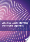 """""""Computing, Control, Information and Education Engineering: Proceedings of the 2015 Second International Conference on Computer, Intelligent and Education Technology (CICET 2015), April 11-12, 2015, Guilin, P.R. China"""" by Hsiang-Chuan Liu, Wen-Pei Sung, Wenli Yao"""