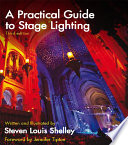A Practical Guide to Stage Lighting Third Edition