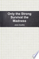 Only the Strong Survival the Madness Book PDF