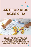 Art For Kids Ages 9  12 Book