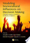 Modeling Sociocultural Influences on Decision Making  : Understanding Conflict, Enabling Stability