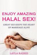 Enjoy Amazing Halal Sex