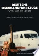 Deutsche Eisenbahnfahrzeuge von 1838 Bis Heute
