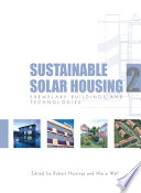 Sustainable Solar Housing  Exemplary buildings and technologies