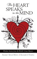 The Heart Speaks to the Mind