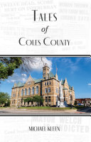 Tales of Coles County  Illinois