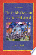 The Child s Creation of A Pictorial World