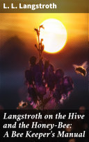 Langstroth on the Hive and the Honey-Bee: A Bee Keeper's Manual [Pdf/ePub] eBook