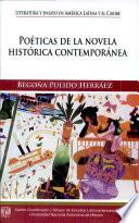 Poéticas de la novela histórica contemporánea  : El general en su laberinto, La campaña y El mundo alucinante