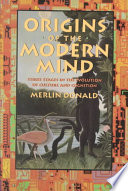 """Origins of the Modern Mind: Three Stages in the Evolution of Culture and Cognition"" by Merlin Donald"