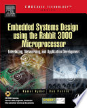 Embedded Systems Design Using the Rabbit 3000 Microprocessor Book