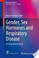 Gender  Sex Hormones and Respiratory Disease