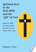 Spiritual Keys To The Holy Bible And The Gift Of God Book PDF