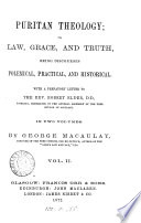 Puritan theology  or  Law  grace  and truth  discourses Book