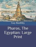 Free Pharos, the Egyptian: Large Print Read Online