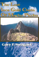 The Lost Inca Gold Chain of Machu Picchu Pdf/ePub eBook