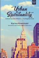 Urban Spirituality: Embodying God's Mission in the Neighborhood