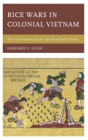 Rice Wars in Colonial Vietnam: The Great Famine and the Viet ...