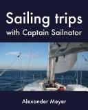 Sailing trips with Captain Sailnator