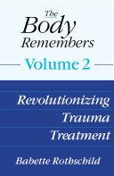 The Body Remembers Volume 2: Revolutionizing Trauma Treatment Pdf/ePub eBook
