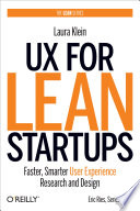 """""""UX for Lean Startups: Faster, Smarter User Experience Research and Design"""" by Laura Klein"""