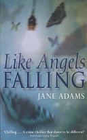 Like Angels Falling Book PDF